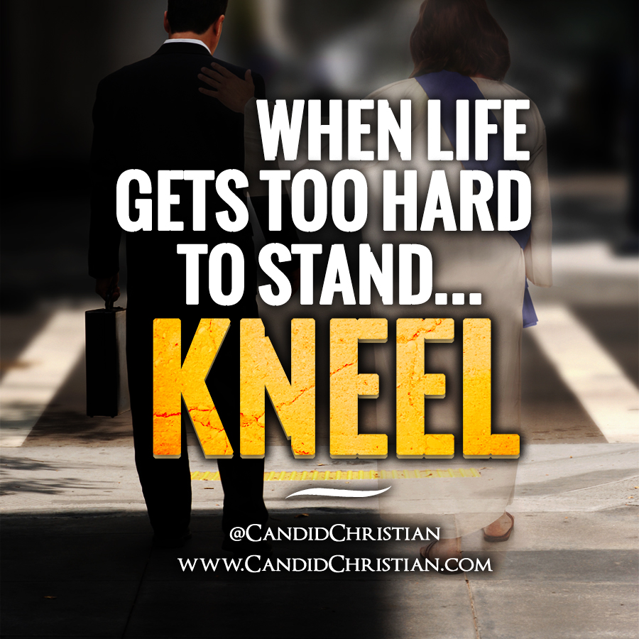 Td Jakes Quotes On Life: When Life Gets Too Hard To Stand… KNEEL!