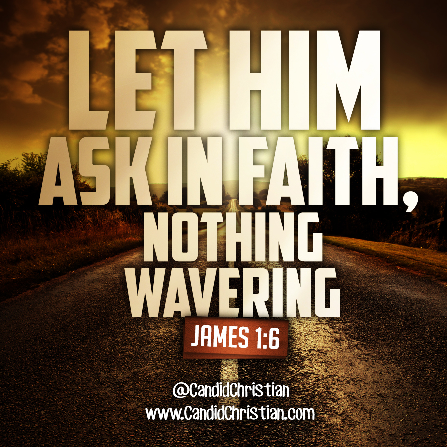 Ask in Faith, Nothing Wavering