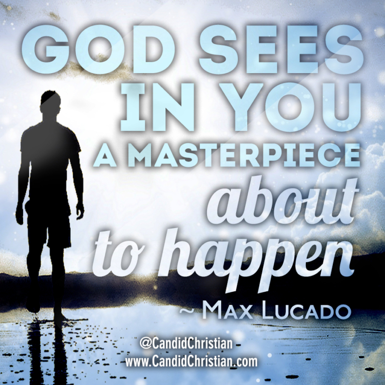 God Sees in You a Masterpiece about to Happen