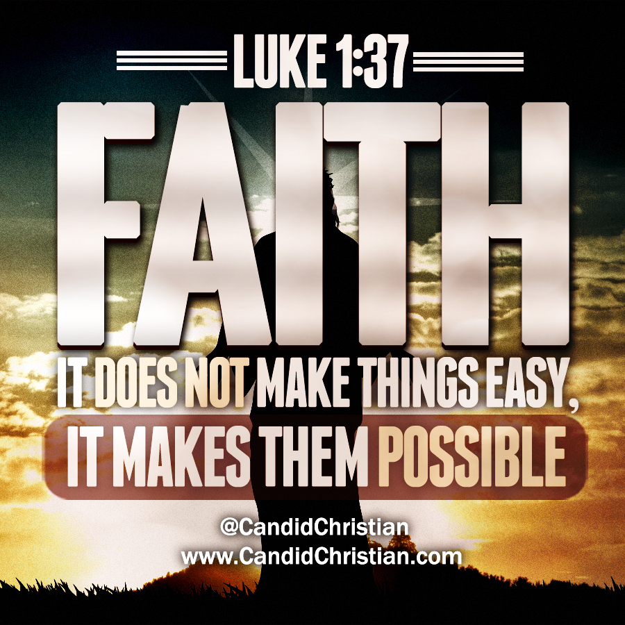 Faith: It Does Not Make Things Easy