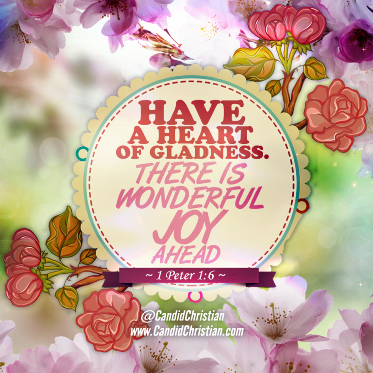 Have a heart of gladness