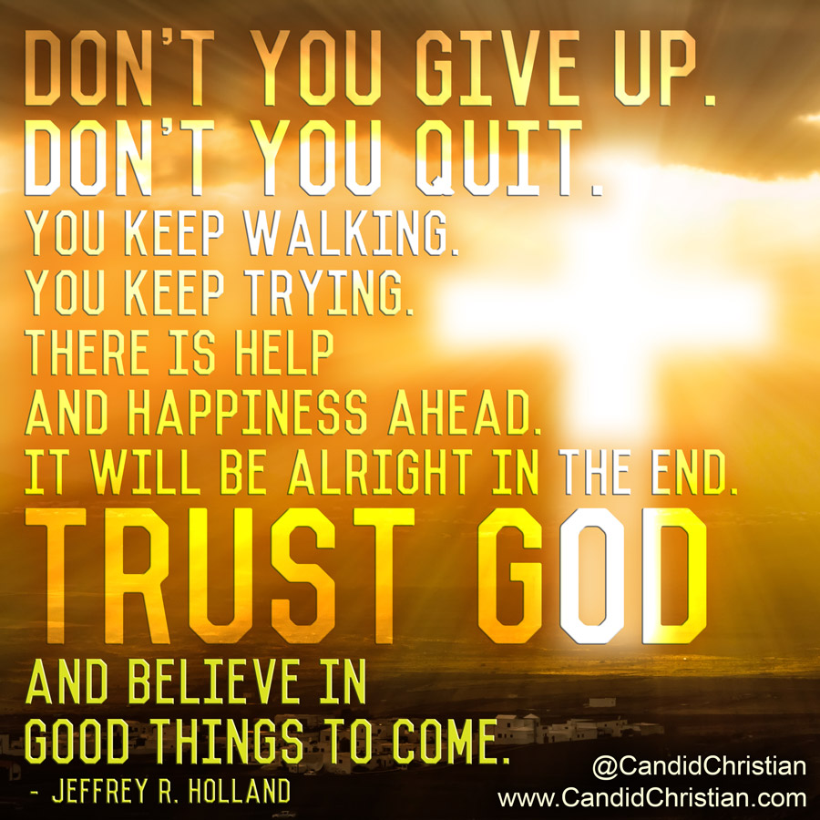 Trust in God and Believe in Good Things to Come