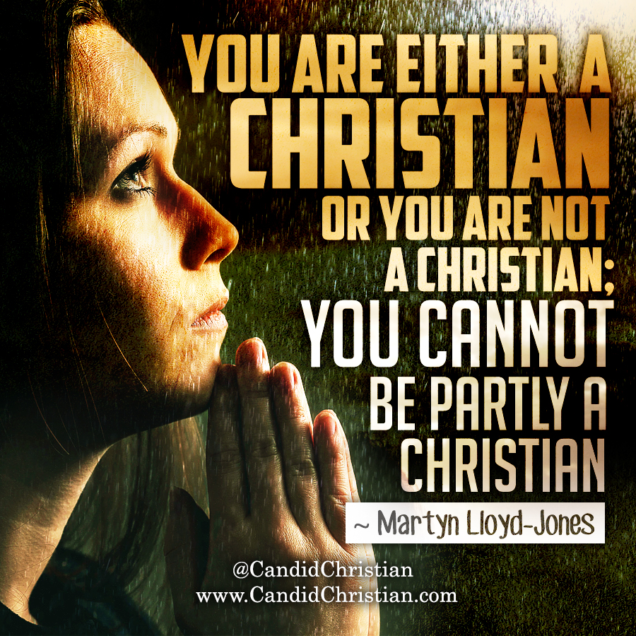 You Cannot be Partially a Christian