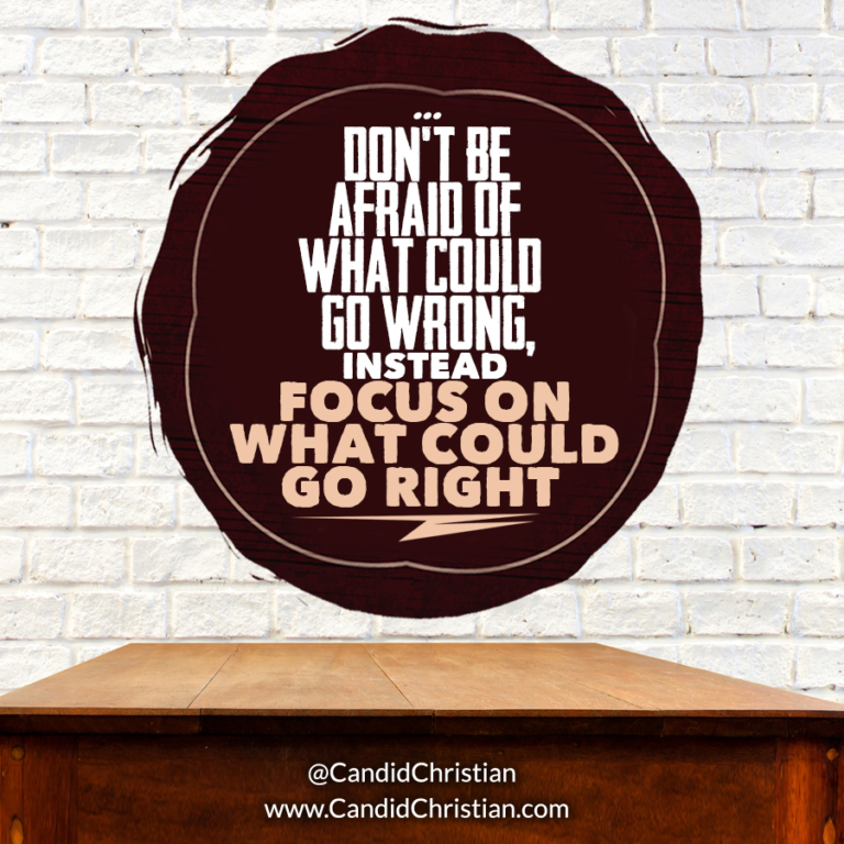 Focus on What Can Go Right