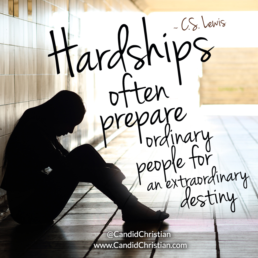Hardships Prepare Ordinary People